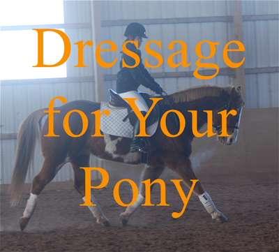 Dressage for Your Pony